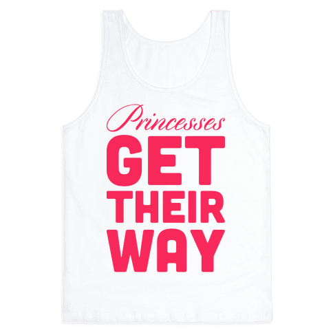 Princessess Get Their Way
