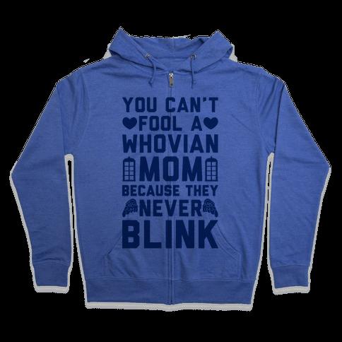 Whovian Moms Don't Blink Zip Hoodie