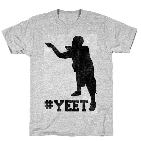 Yeet! T-Shirt