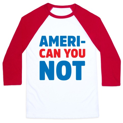 Ameri-Can You Not Baseball Tee
