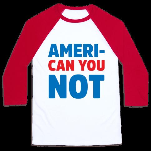 Ameri-Can You Not Baseball Tee