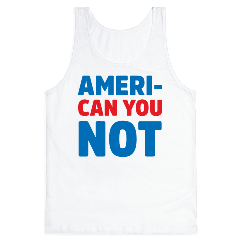 Ameri-Can You Not Tank Top