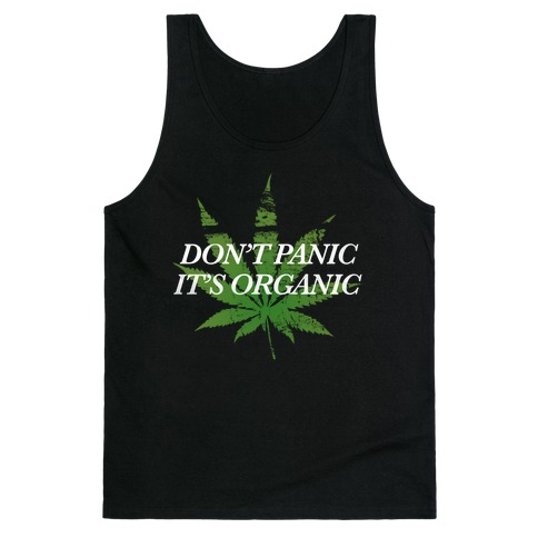 Don't Panic, It's Organic Tank Top