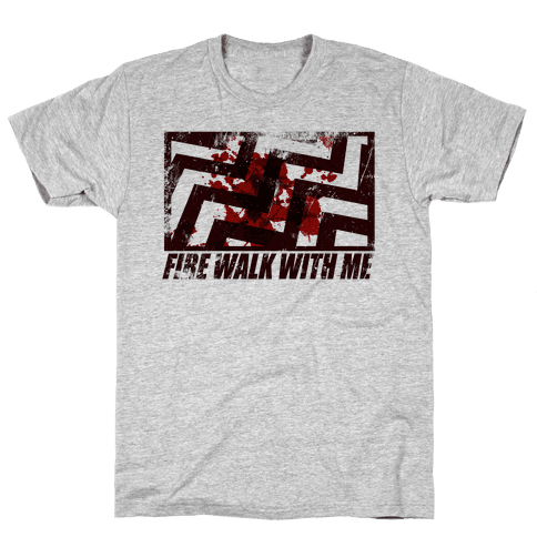 Fire walk with me Mens T-Shirt
