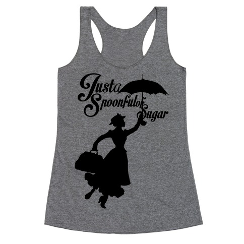 Just A Spoonful of Sugar Racerback Tank Top