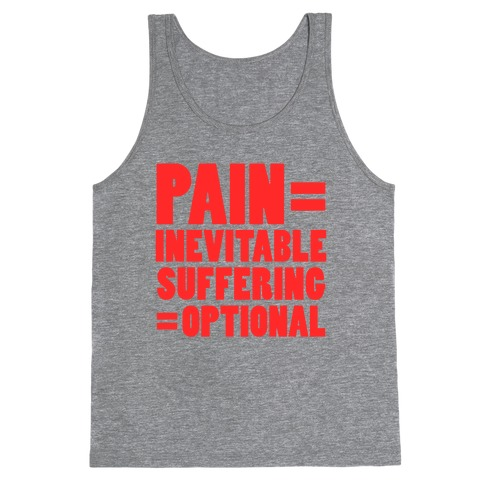 Pain Inevitable, Suffering Optional (Tank) Tank Top