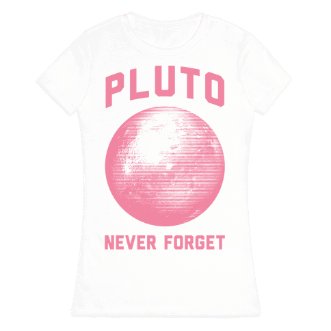 Pluto Never Forget Womens T-Shirt