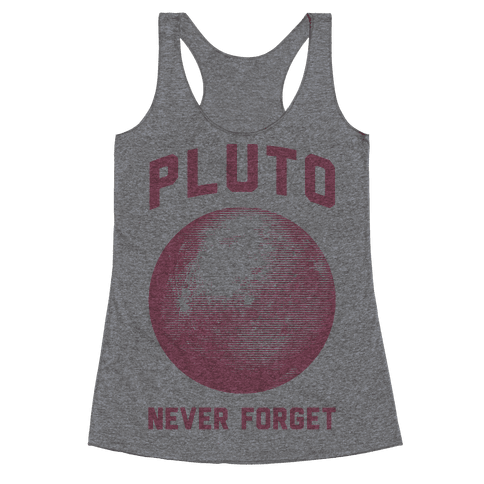 Pluto Never Forget Racerback Tank Top
