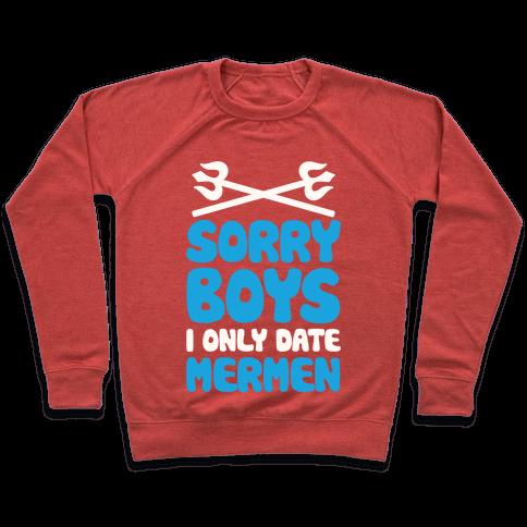 Sorry Boys I Only Date Mermen Pullover