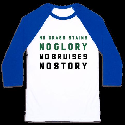 No Grass Stains No Glory Baseball Tee