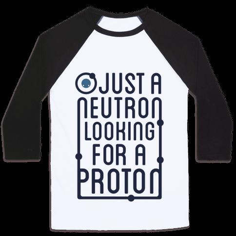 Just A Neutron (Type Tank) Baseball Tee