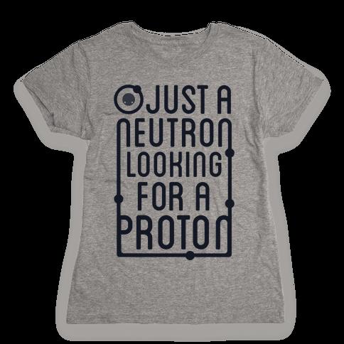 Just A Neutron (Type Tank) Womens T-Shirt