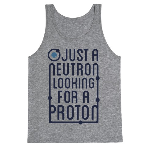 Just A Neutron (Type Tank) Tank Top