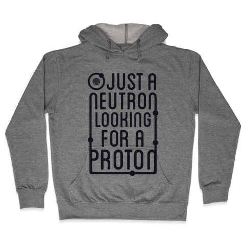 Just A Neutron (Type Tank) Hooded Sweatshirt