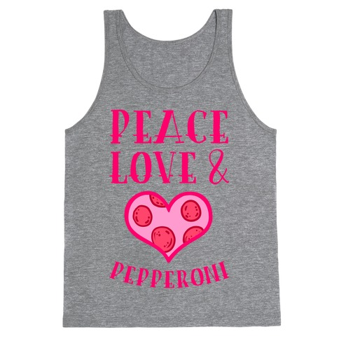 Peace Love and Pepperoni Tank Top