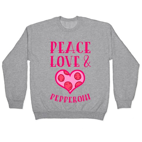 Peace Love and Pepperoni Pullover