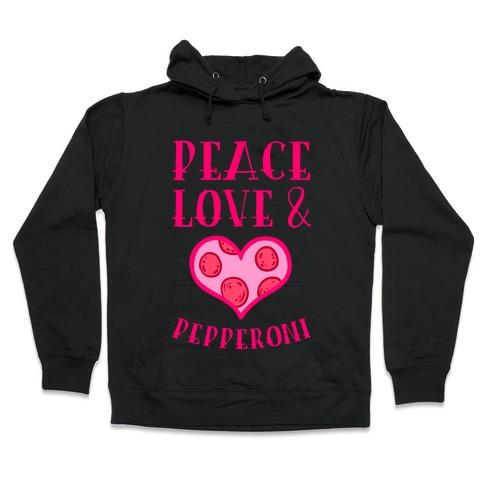 Peace Love and Pepperoni Hooded Sweatshirt