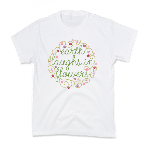 Earth Laughs In Flowers (Emerson Quote) Kids T-Shirt