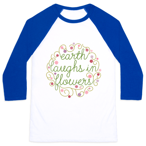 Earth Laughs In Flowers (Emerson Quote) Baseball Tee