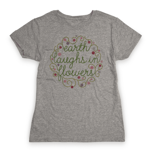 Earth Laughs In Flowers (Emerson Quote) Womens T-Shirt