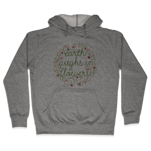 Earth Laughs In Flowers (Emerson Quote) Hooded Sweatshirt