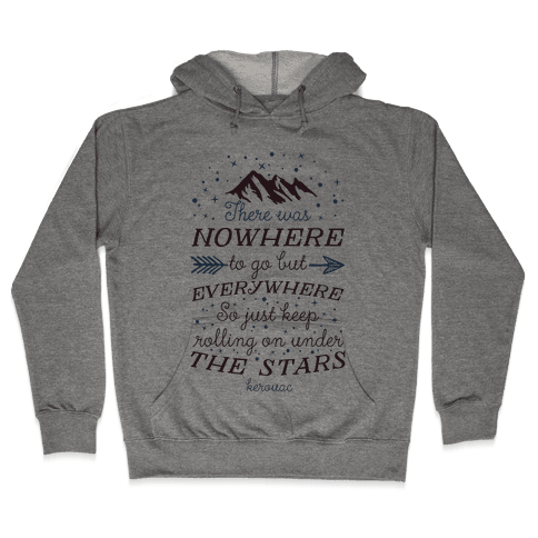 Just Keep Rolling On Under The Stars (Kerouac) Hooded Sweatshirt