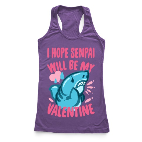 I Hope Senpai Will Be My Valentine Racerback Tank Top