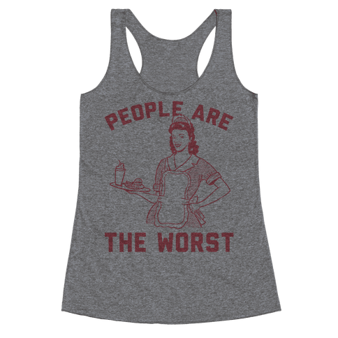 People Are The Worst Racerback Tank Top