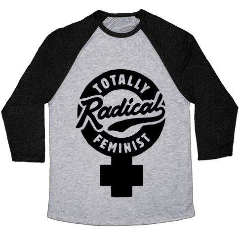 Totally Radical Feminist Baseball Tee