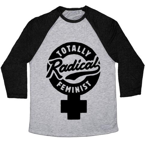 Totally Radical Feminist Baseball Tee