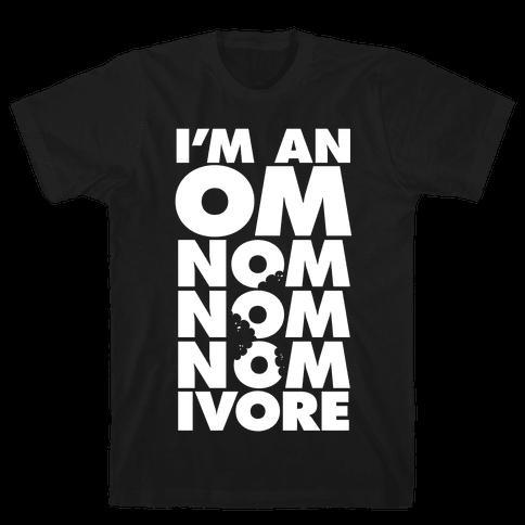 I'm An Om-Nom-Nom-Nom-Ivore Mens T-Shirt