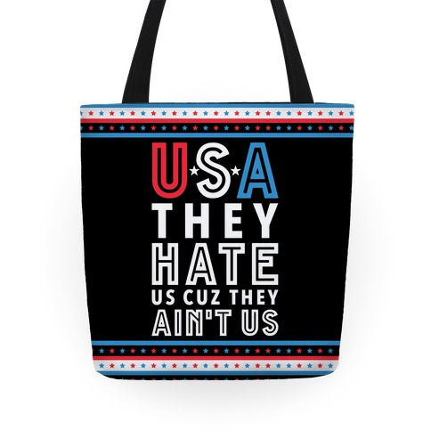 USA They Hate Us Cuz They Ain't Us Tote