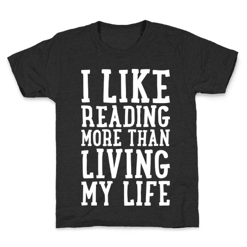 I Like Reading More Than Living My Life Kids T-Shirt