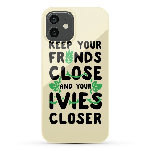 Keep Your Fronds Close and Your Ivies Closer Phone Case
