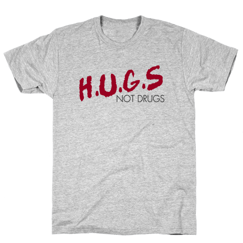 Hugs not Drugs Mens T-Shirt