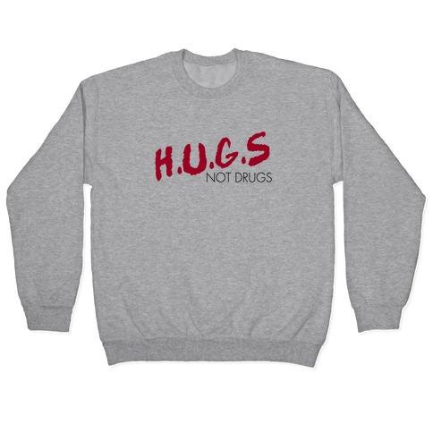 Hugs not Drugs Pullover