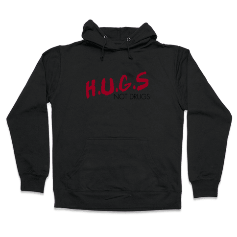 Hugs not Drugs Hooded Sweatshirt
