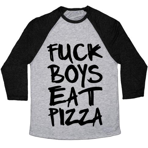 F*** Boys Eat Pizza Baseball Tee