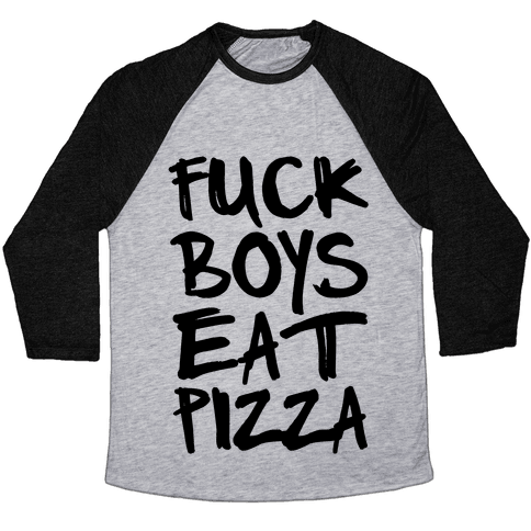 F*** Boys Eat Pizza Baseball Tee