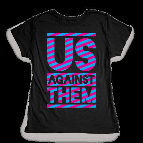 Us Against Them Womens T-Shirt