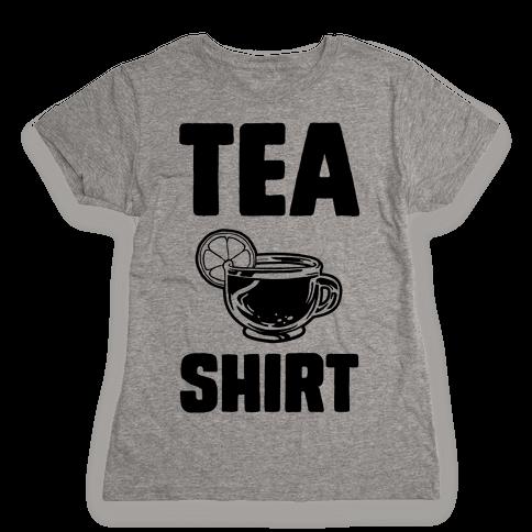 Tea Shirt Womens T-Shirt