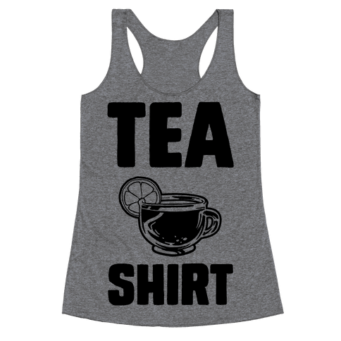 Tea Shirt Racerback Tank Top