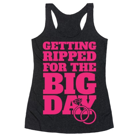 Getting Ripped For The Big Day Racerback Tank Top