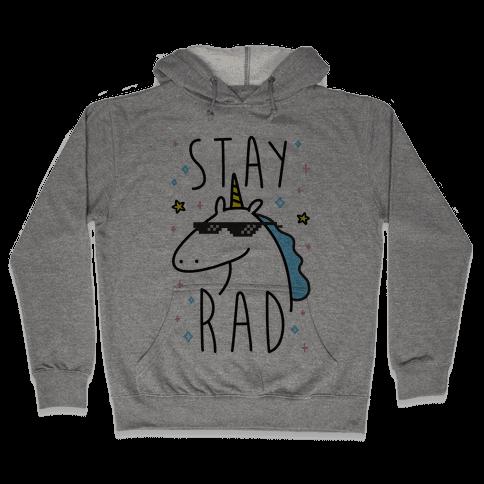 Stay Rad Unicorn Hooded Sweatshirt