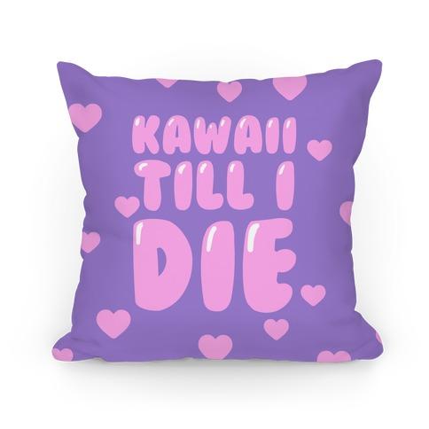 Kawaii Till I Die Pillow