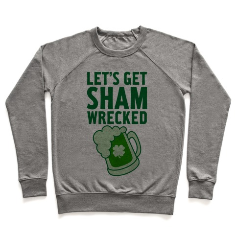 Let's Get Sham-Wrecked Pullover