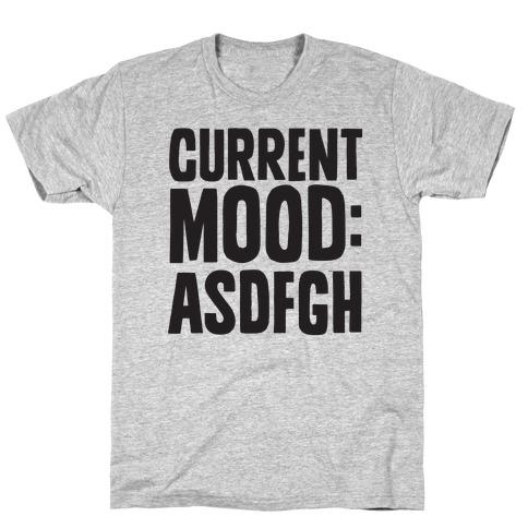 Current Mood ASDFGH T-Shirt