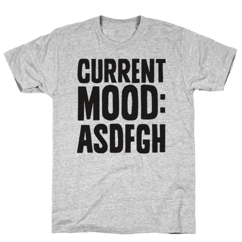 Current Mood ASDFGH Mens T-Shirt