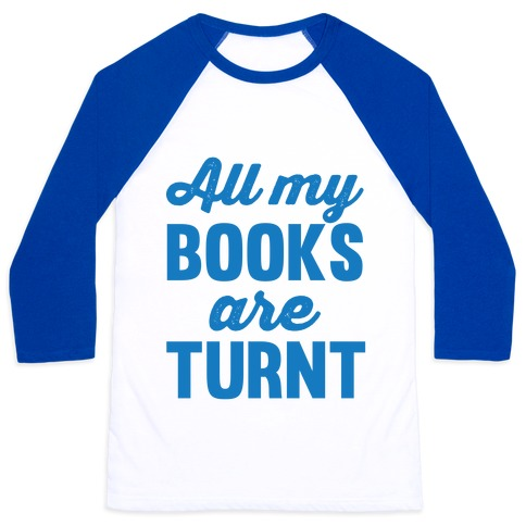 All My Books Are Turnt Baseball Tee