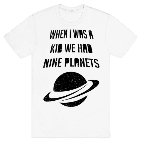 When I Was A Kid We Had 9 Planets Mens T-Shirt